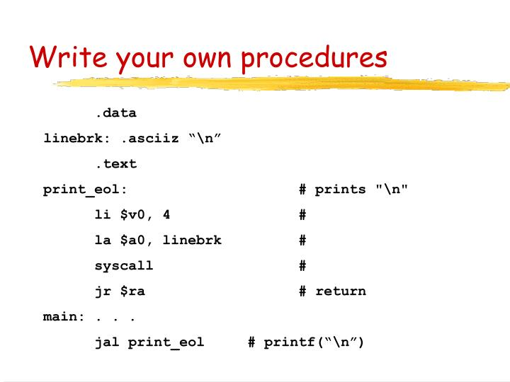 Write your own procedures