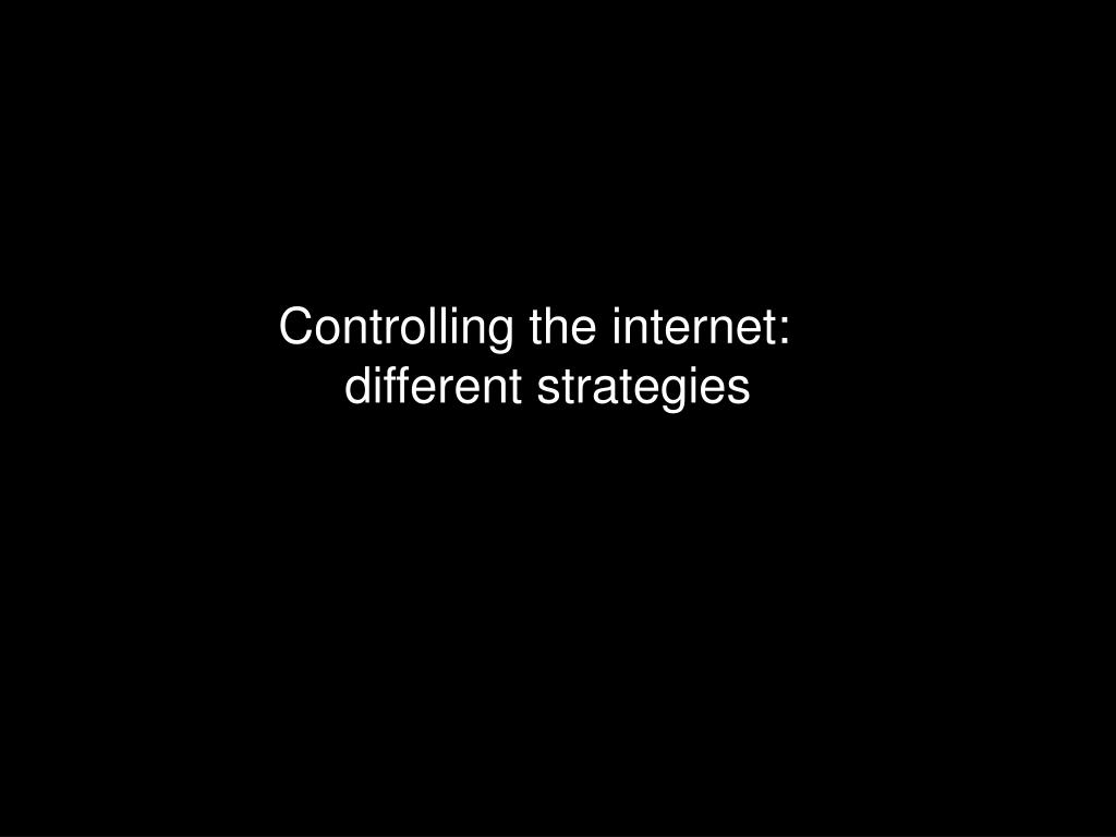 Controlling the internet: