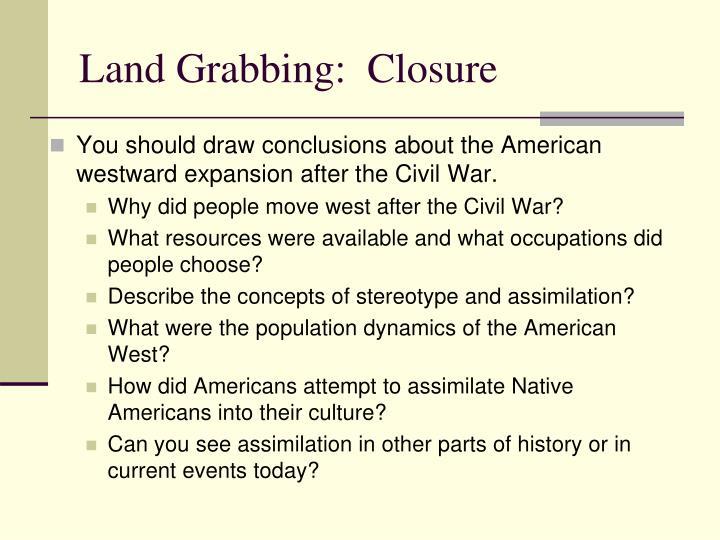 Land Grabbing:  Closure