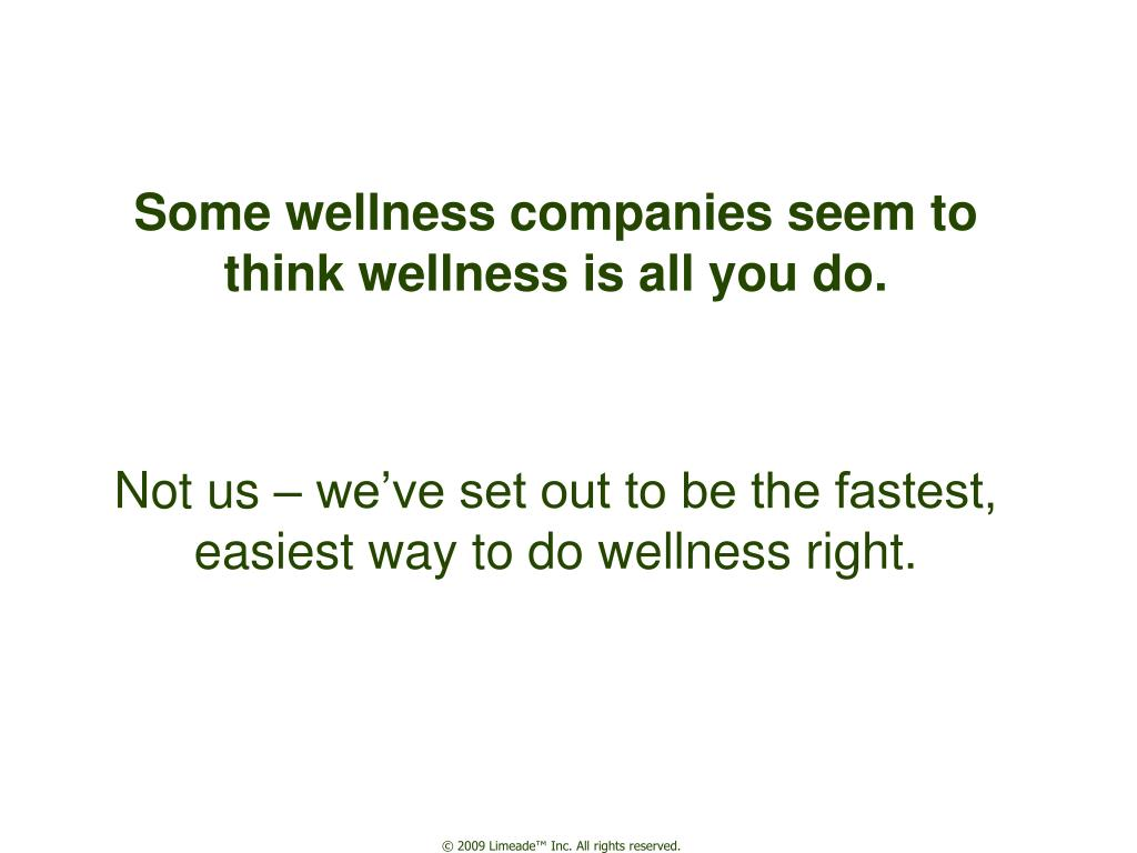some wellness companies seem to think wellness is all you do l.