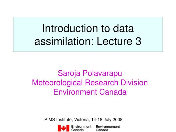 introduction to data assimilation lecture 3 n.