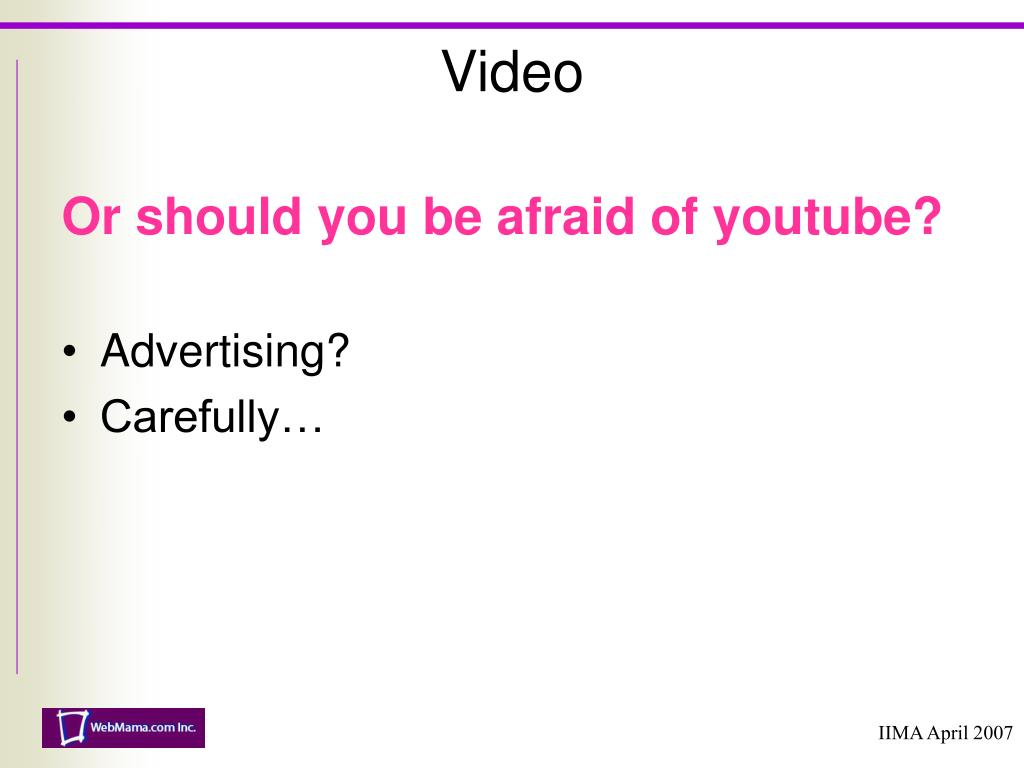 Or should you be afraid of youtube?