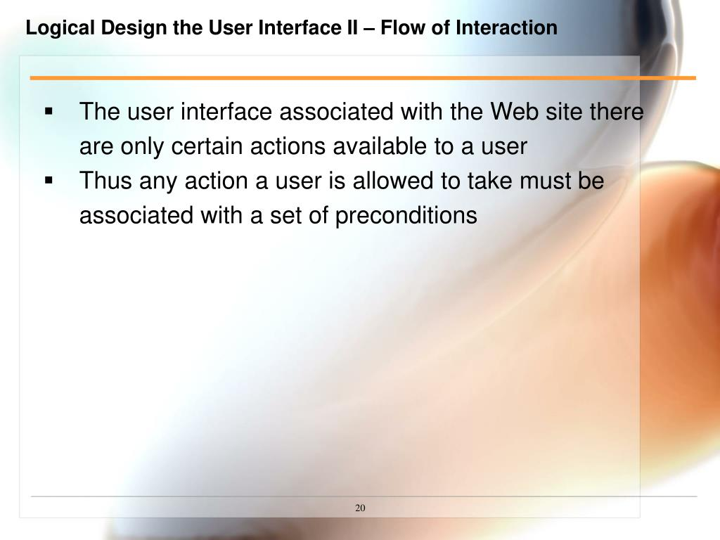 Logical Design the User Interface II – Flow of Interaction