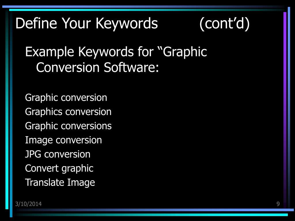 Define Your Keywords         (cont'd)