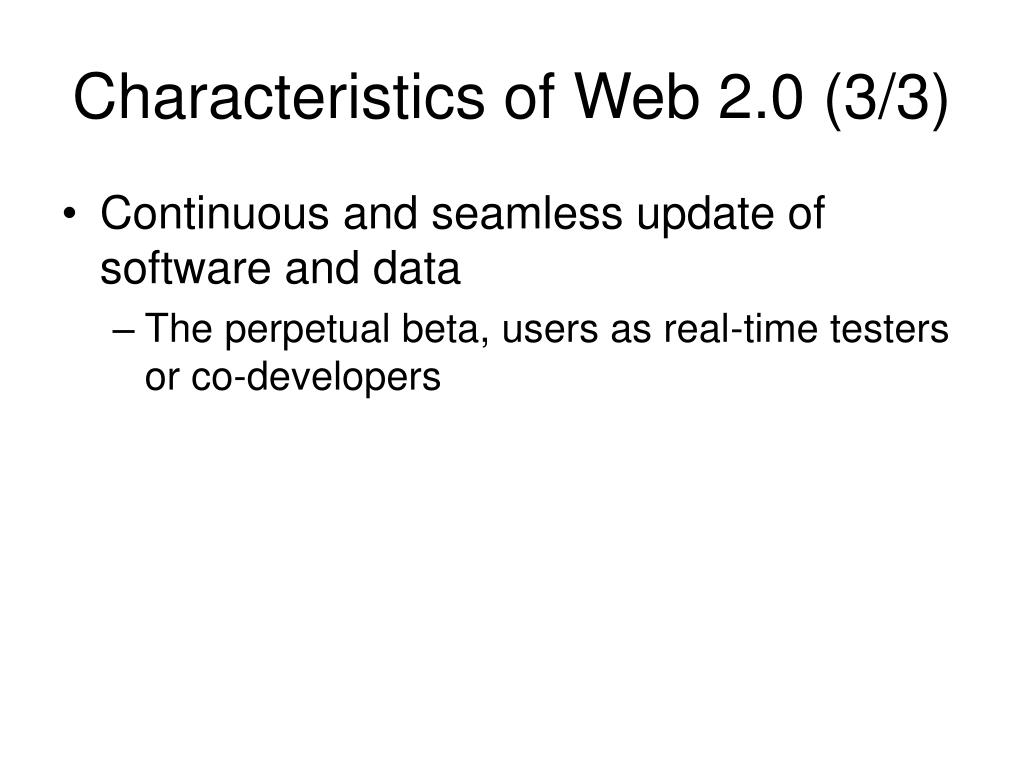 Characteristics of Web 2.0 (3/3)