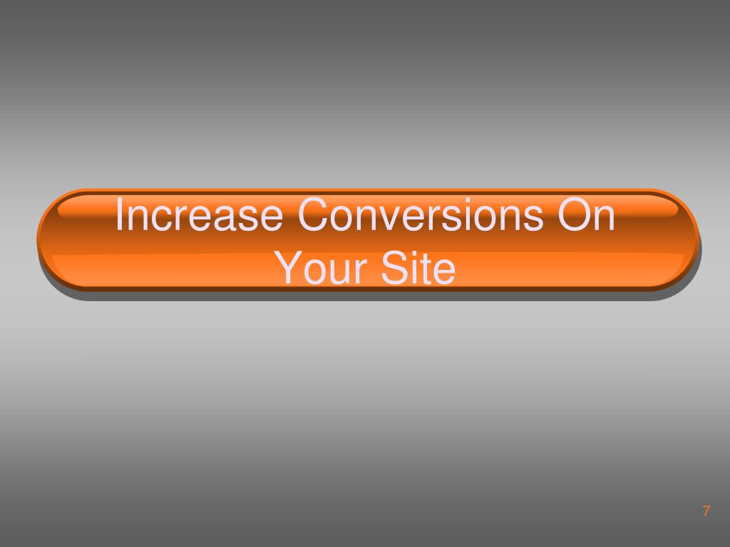 Increase Conversions On Your Site
