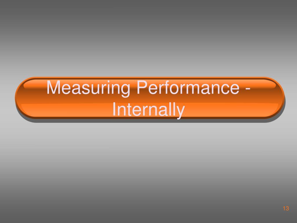 Measuring Performance - Internally