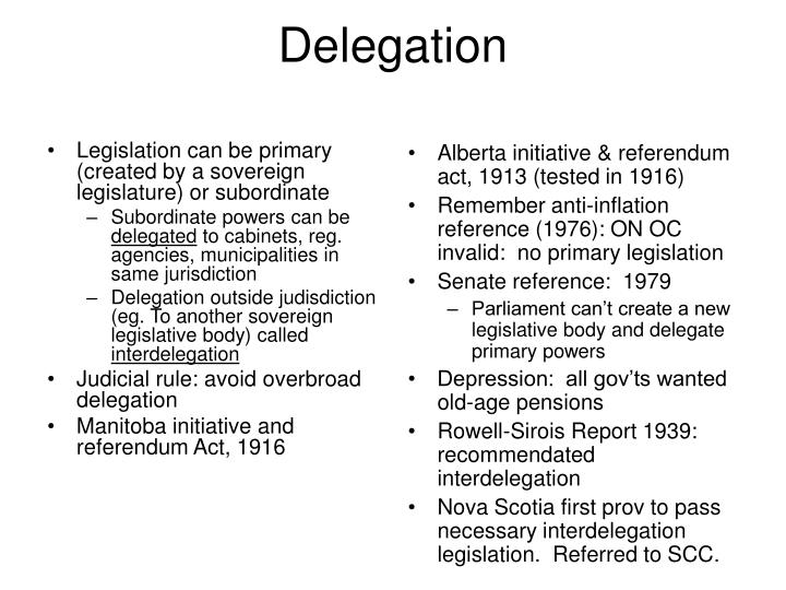 Legislation can be primary (created by a sovereign legislature) or subordinate