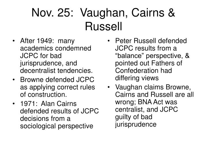 After 1949:  many academics condemned JCPC for bad jurisprudence, and decentralist tendencies.