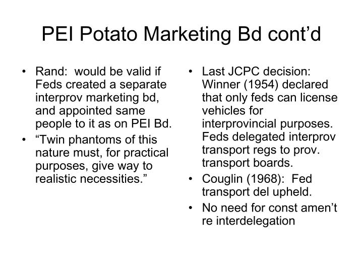 Rand:  would be valid if Feds created a separate interprov marketing bd, and appointed same people to it as on PEI Bd.