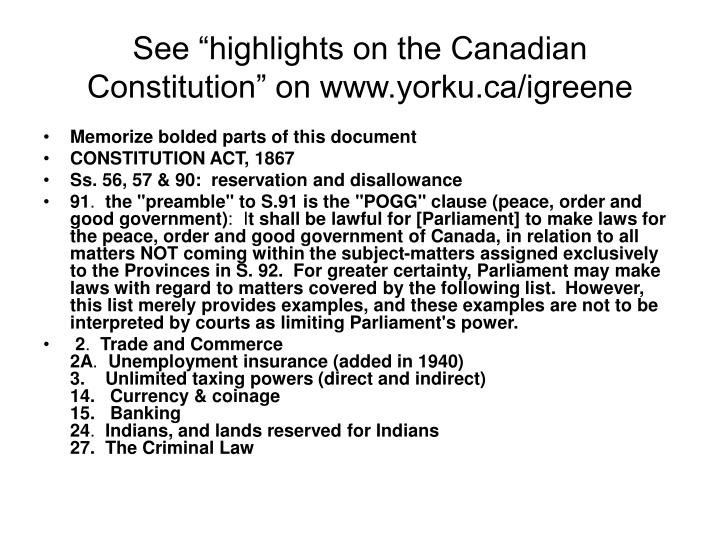 """See """"highlights on the Canadian Constitution"""" on www.yorku.ca/igreene"""