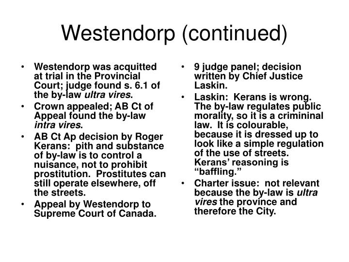 Westendorp was acquitted at trial in the Provincial Court; judge found s. 6.1 of the by-law