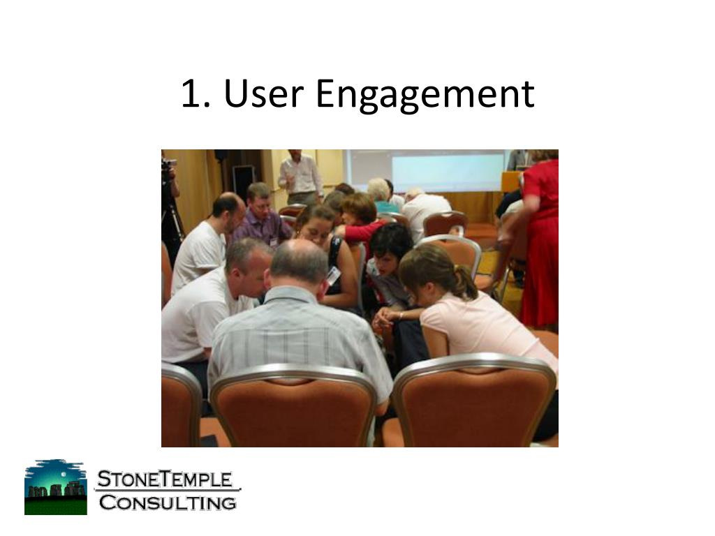 1. User Engagement