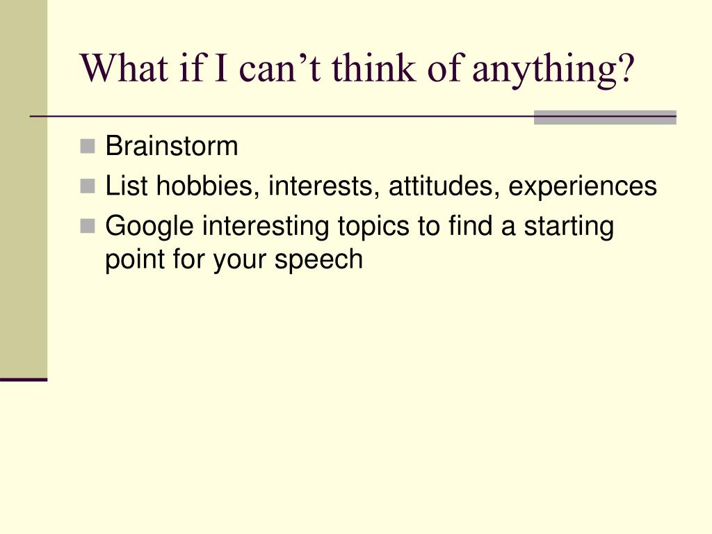 What if I can't think of anything?