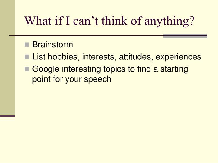 What if i can t think of anything