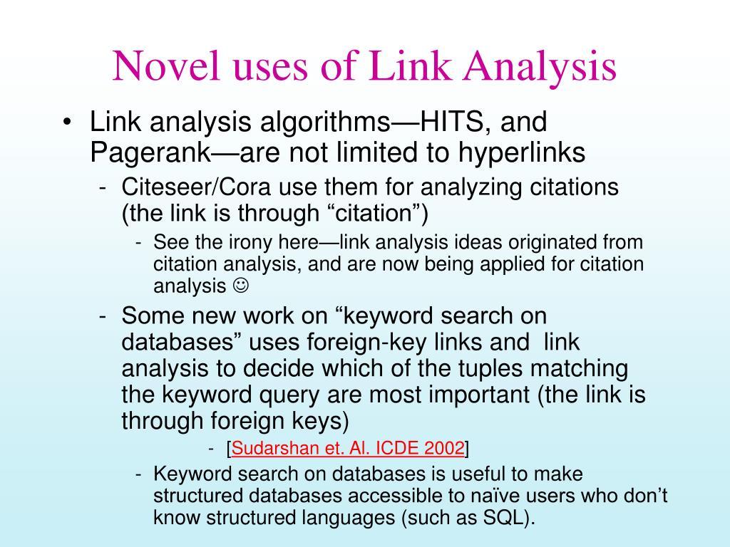 Novel uses of Link Analysis