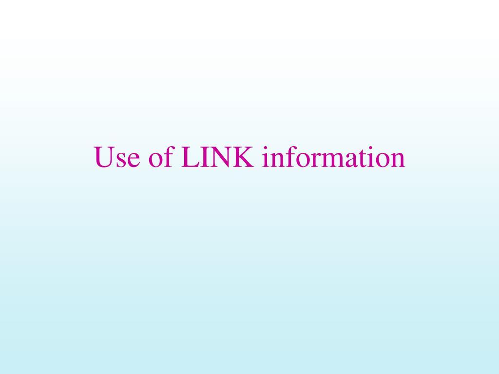 Use of LINK information