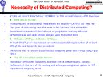 necessity of distributed computing