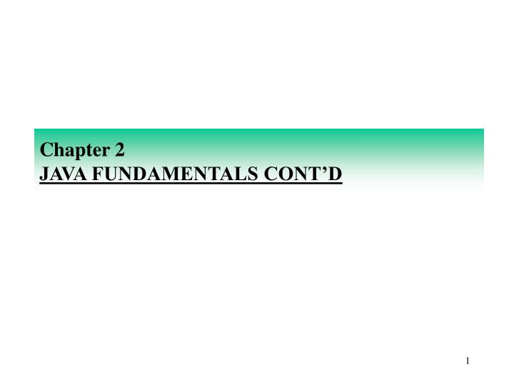 chapter 2 java fundamentals cont d n.