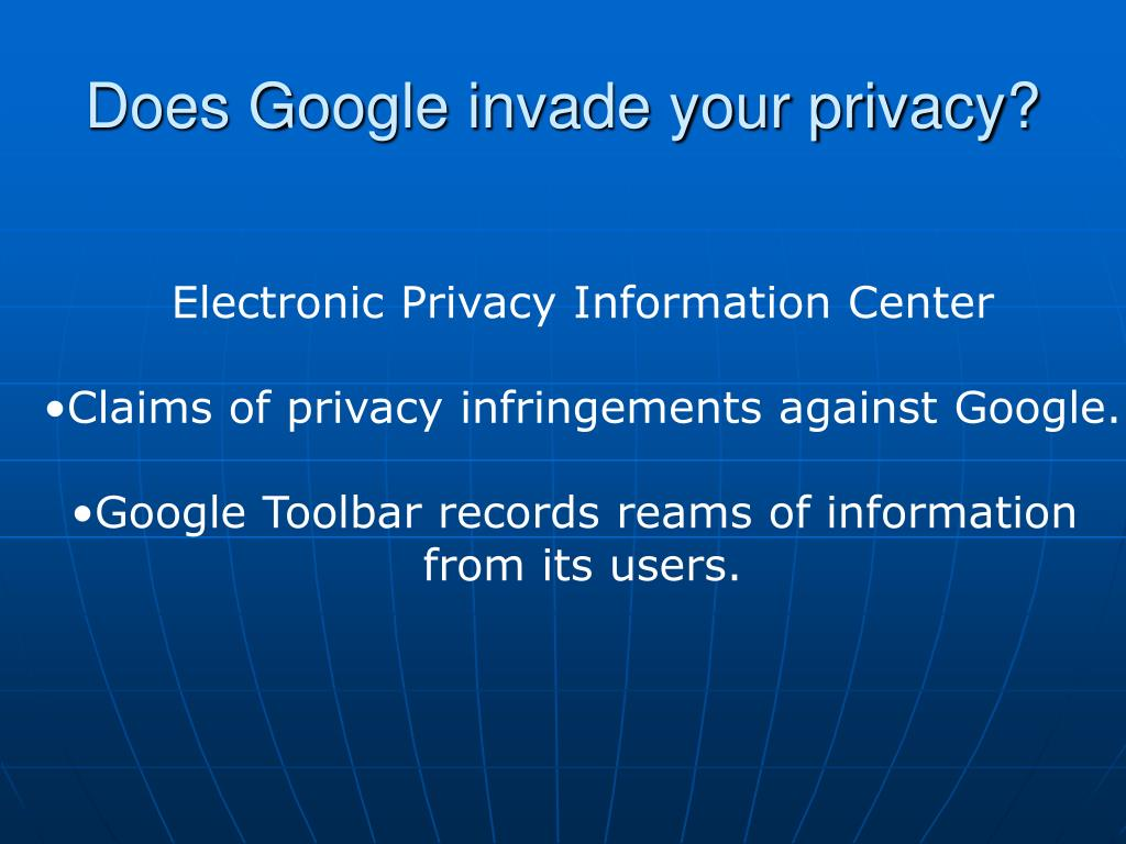 Does Google invade your privacy?