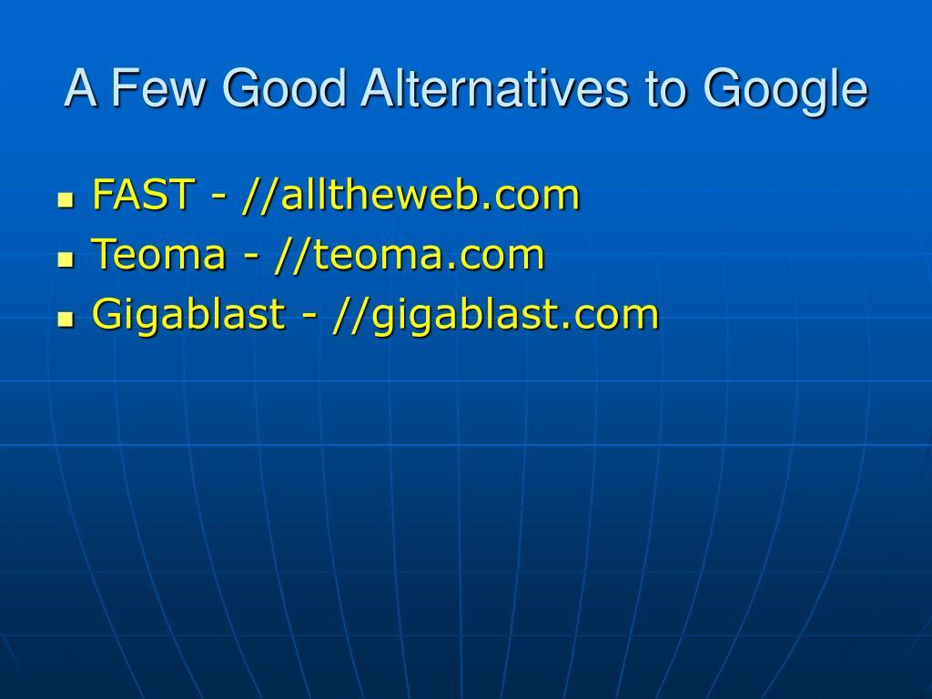 A Few Good Alternatives to Google