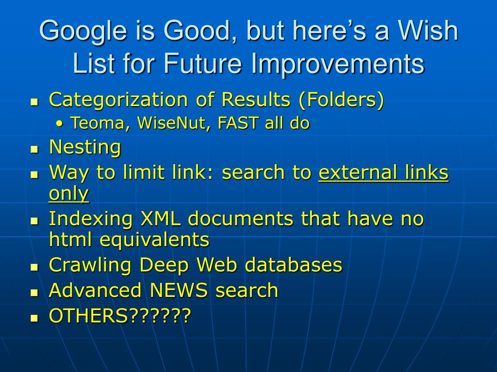 Google is Good, but here's a Wish List for Future Improvements
