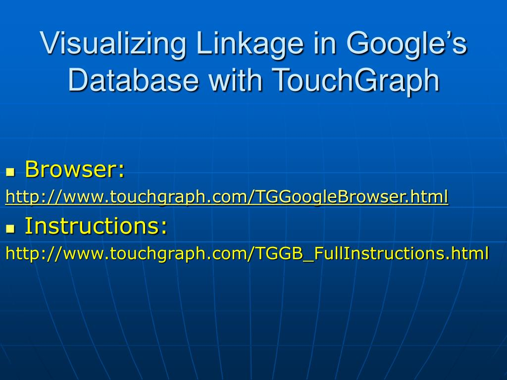 Visualizing Linkage in Google's Database with TouchGraph