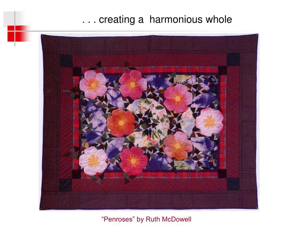 . . . creating a  harmonious whole