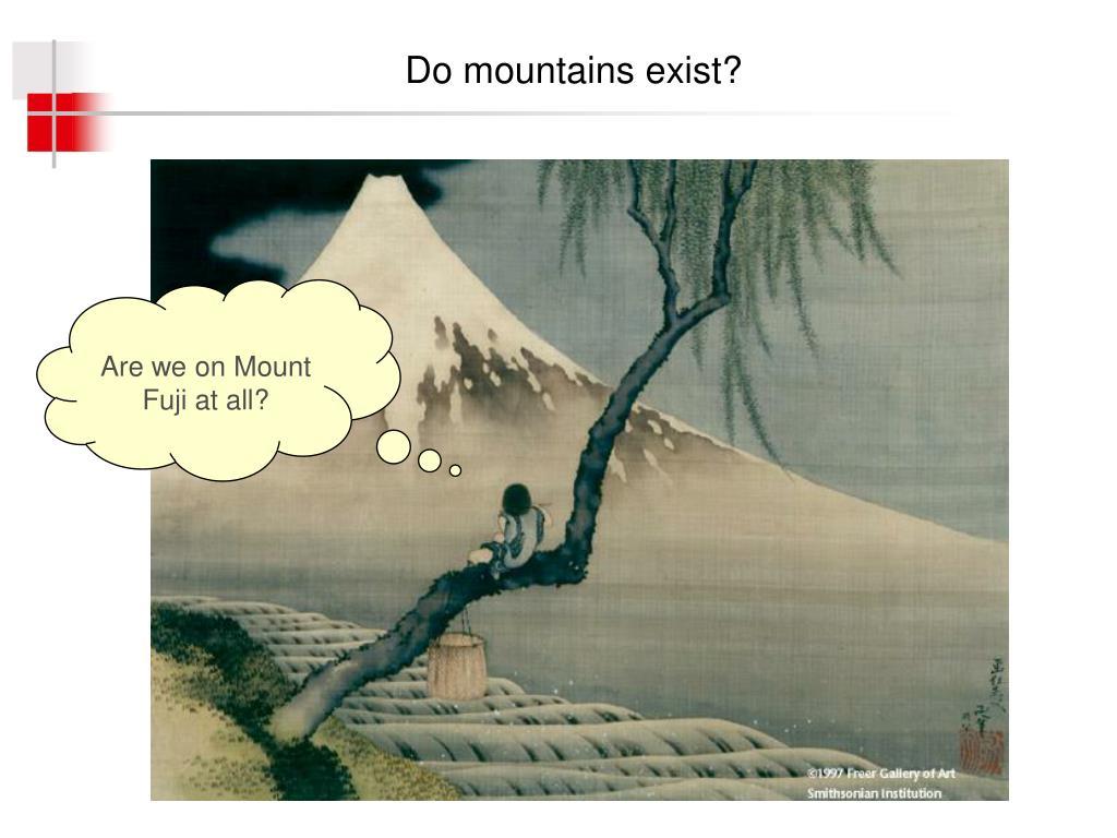 Do mountains exist?