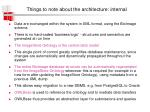 things to note about the architecture internal