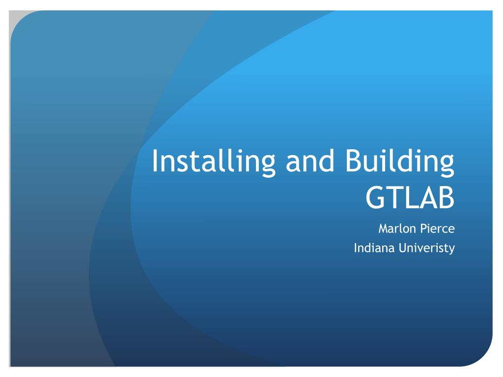 Installing and Building GTLAB