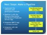 next steps make a pipeline