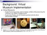 background virtual museum implementation