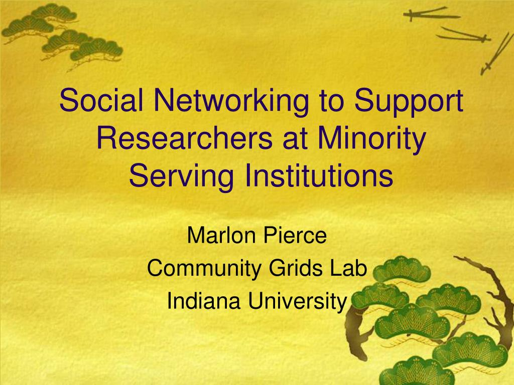 social networking to support researchers at minority serving institutions l.