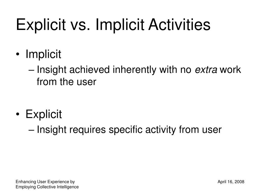 Explicit vs. Implicit Activities