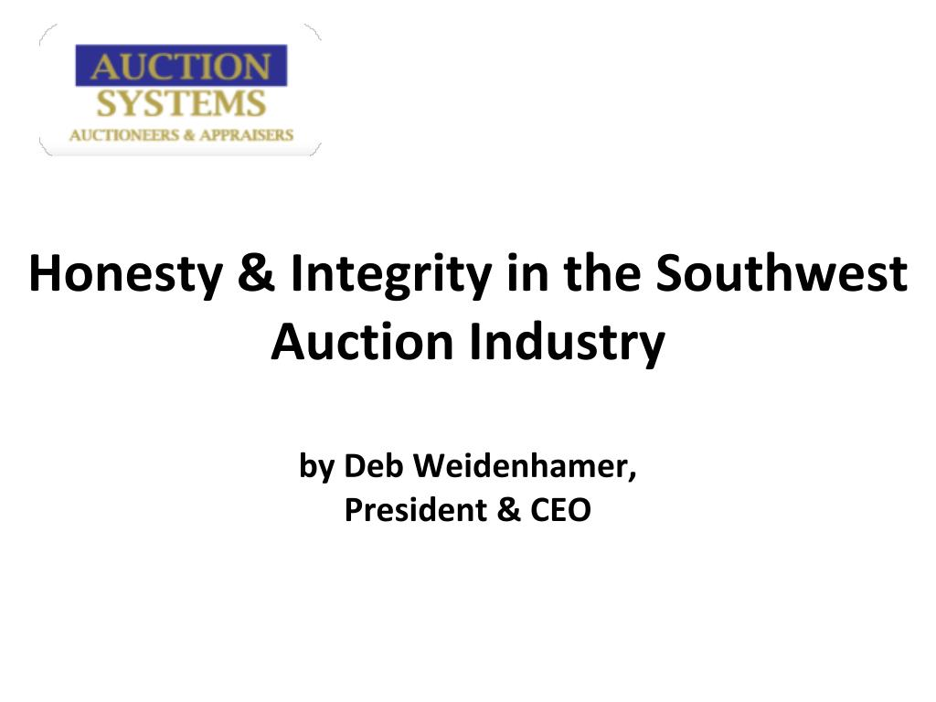 honesty integrity in the southwest auction industry by deb weidenhamer president ceo l.