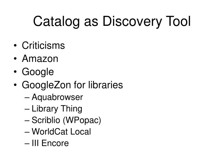 Catalog as discovery tool