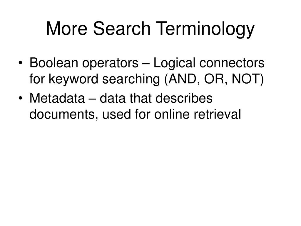 More Search Terminology