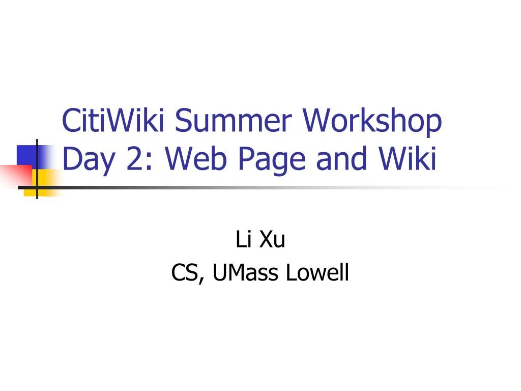 citiwiki summer workshop day 2 web page and wiki l.