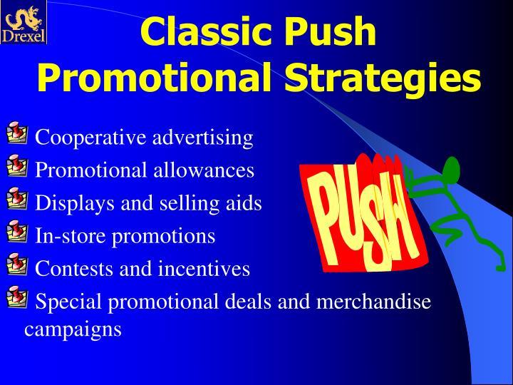 Classic Push Promotional Strategies