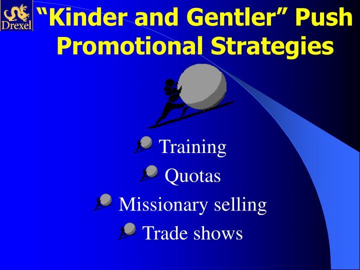 """Kinder and Gentler"" Push Promotional Strategies"