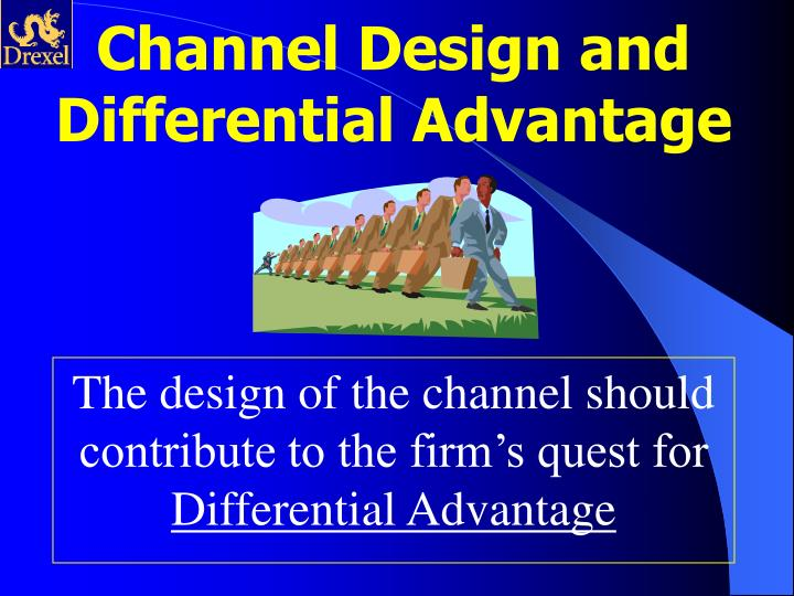 The design of the channel should contribute to the firm's quest for