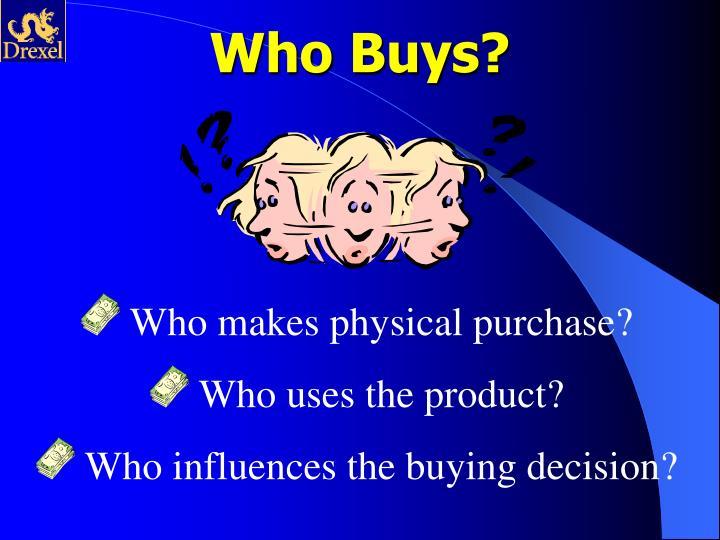 Who Buys?