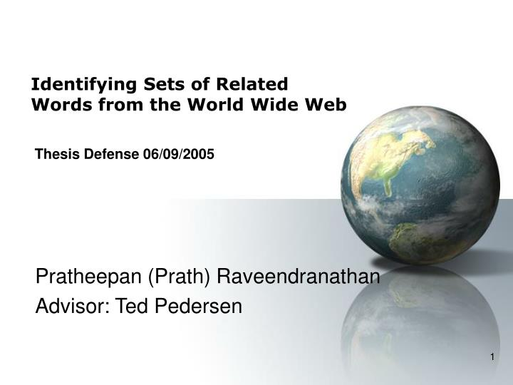 Identifying sets of related words from the world wide web thesis defense 06 09 2005