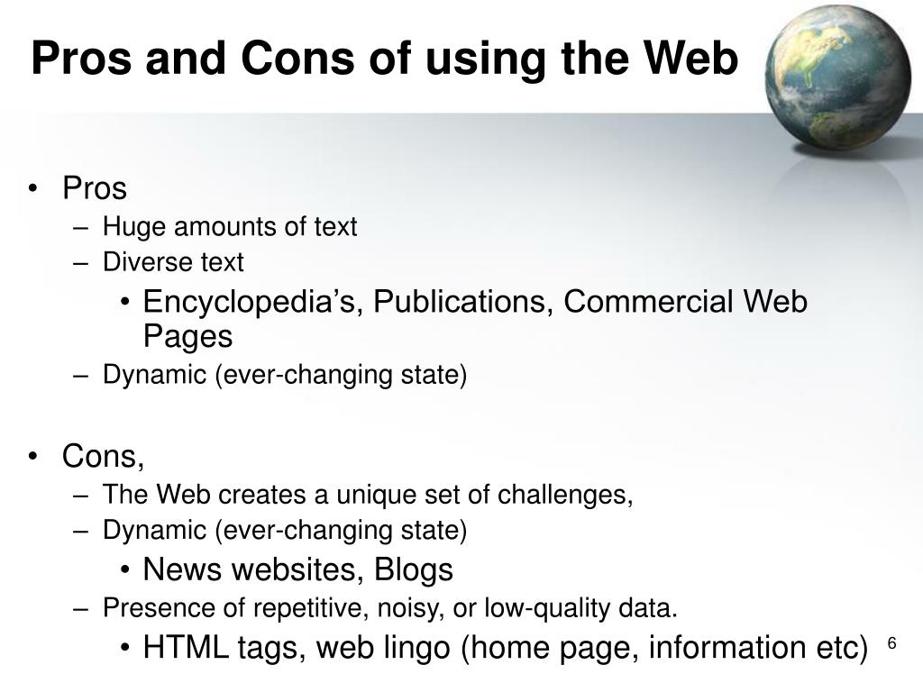 Pros and Cons of using the Web