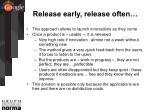 release early release often