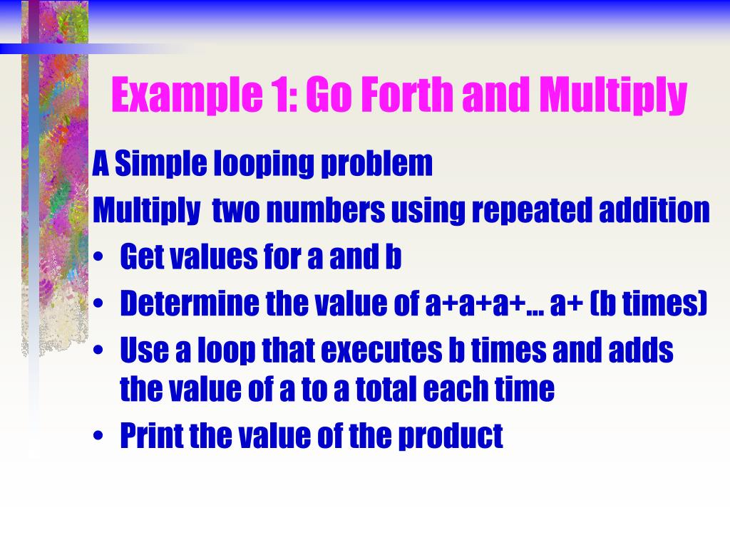 Example 1: Go Forth and Multiply