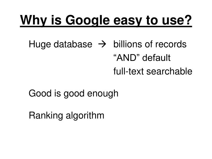 Why is google easy to use