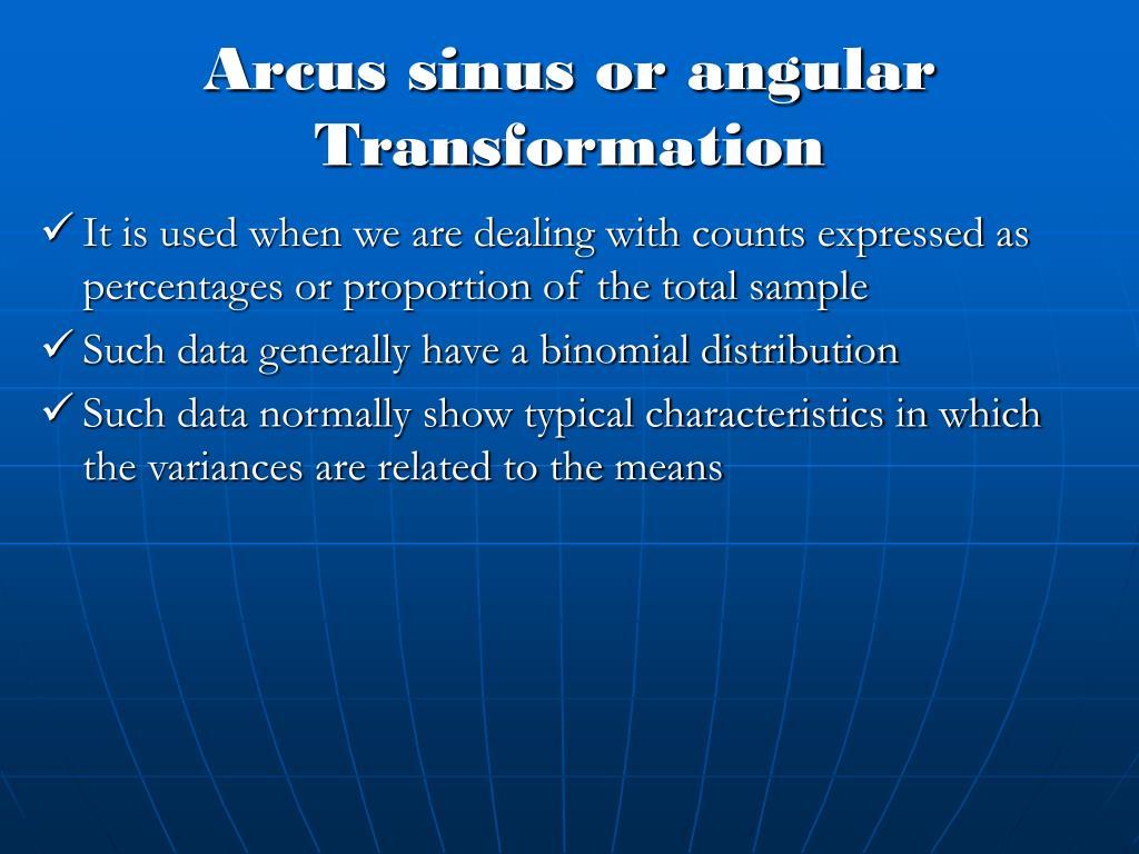 Arcus sinus or angular Transformation