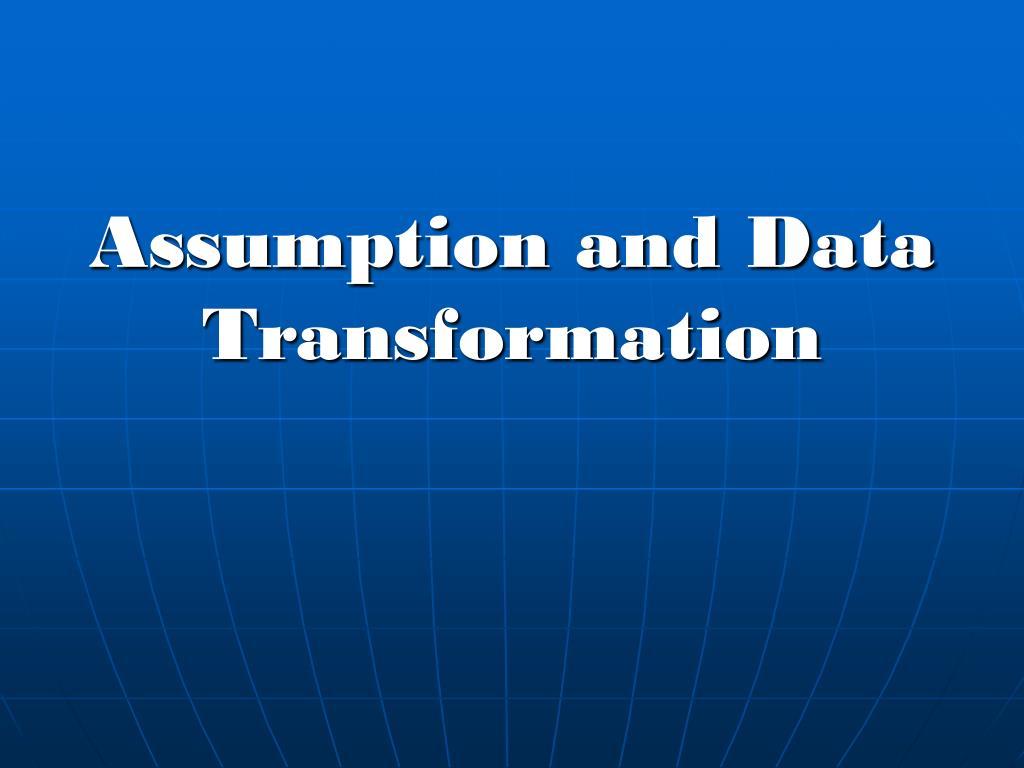 Assumption and Data Transformation